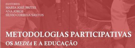 """Metodologias Participativas: Os media e a educação"" | Learning about Technology and Education | Scoop.it"