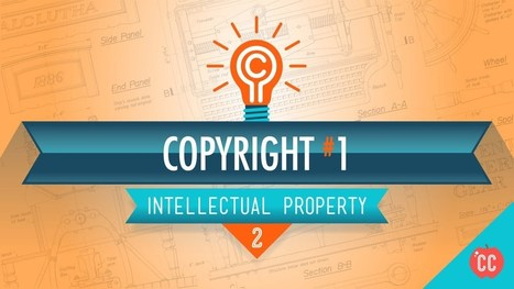 Copyright Basics: Crash Course Intellectual Property 2 - YouTube | leapmind | Scoop.it