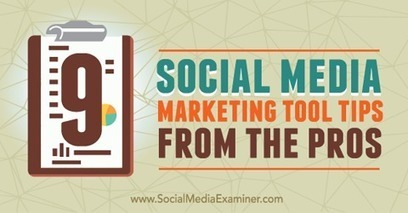 9 Social Media Marketing Tool Tips From the Pros | SEO Tips, Advice, Help | Scoop.it