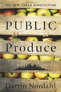 Public Produce: The New Urban Agriculture | food security and urban agriculture | Scoop.it
