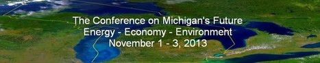 Conference on Michigan's Future: Energy, Economy, Environment | Local Economy in Action | Scoop.it