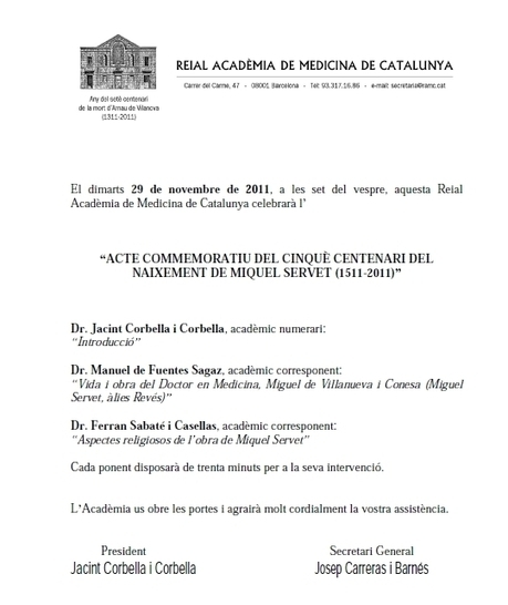 29-11-2011 Programme of the 500 Anniversary of the birth of Michael de Villanueva/Servetus in the prestigious Royal Academy of  Medicine of Catalonia   Michael Servetus. Discovered  new works and true Identity. Proofs, lectures and International Congresses.   Scoop.it