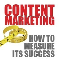 Content Marketing: How to Measure Its Success | Business 2 Community | Integrated Brand Communications | Scoop.it