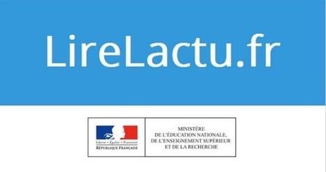 Ouverture de la Plateforme lireLactu.fr - Actualités - DANE Nice | Ressources d'autoformation dans tous les domaines du savoir  : veille AddnB | Scoop.it