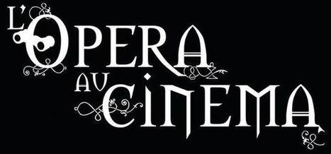 Opéra: le Met de New York étend ses retransmissions à 1.900 cinémas et 64 pays | Digital Age in Cultural Organisations | Scoop.it