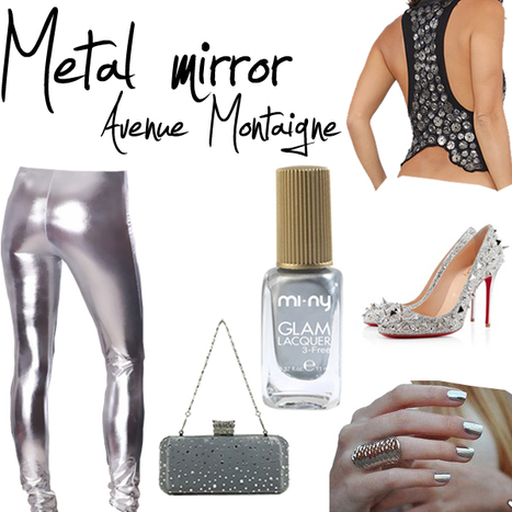 METAL MIRROR - AVENUE MONTAIGNE | Fashion for all man kind | Scoop.it