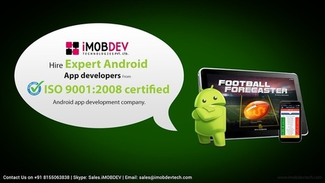 Hire expert Android App developers from ISO 9001:2008 certified android app Development Company. | Android Development Company - iMOBDEV Technologies | Scoop.it
