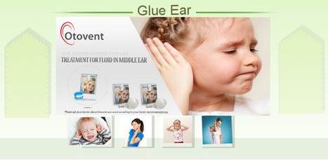 Comprehensive Know-how of Glue Ear | Glue ear treatment with otovent | Scoop.it
