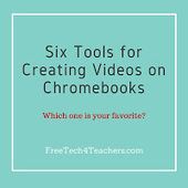 Six Ways to Create Videos on Chromebooks - Updated | Android | Scoop.it