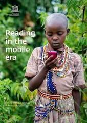 Reading in the mobile Era | United Nations Educational, Scientific and Cultural Organization | Evolução da Leitura Online | Scoop.it