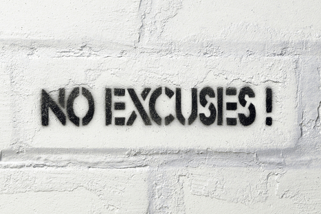 How Are Your Excuses Serving You? | Sales Success | Scoop.it