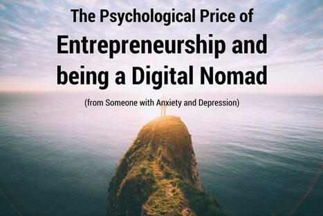 The Psychological Price of Entrepreneurship and being a Digital Nomad (from Someone with Anxiety and Depression) | Light Way Of Thinking | Location Independent | Scoop.it