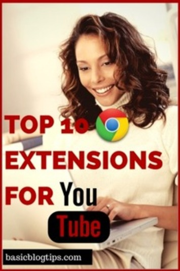 Top Ten Google Chrome Extensions for Watching YouTube | YouTube Tips and Tutorials | Scoop.it