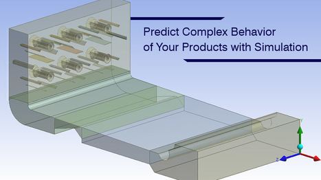 Predict Complex Behavior of Your Products with Simulation | CAE Analysis | Scoop.it