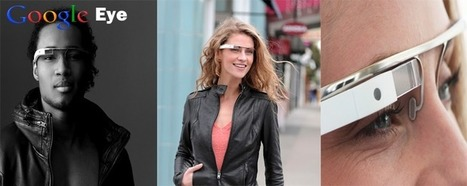 Google Eye a.k.a Project Glass: Are Augmented Reality Glasses the Future of Mobile? | Bigwig Mobile | Scoop.it