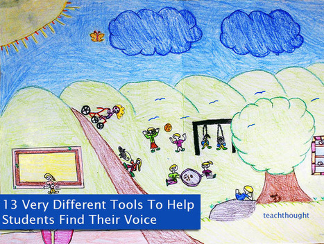 13 Very Different Tools To Help Students Find Their Voice | Tools, Tech and education | Scoop.it