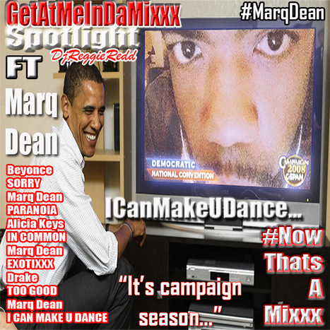 GetAtMe InDaMixxx Spotlight ft Marq Dean I CAN MAKE U DANCE ( #ICanMakeUDance )... #ItsAboutTheMusic | GetAtMe | Scoop.it
