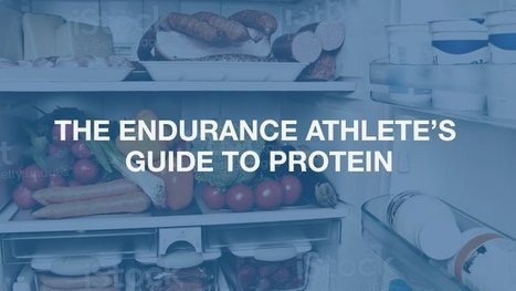 The Endurance Athlete's Guide to Protein | Sports Activities | Scoop.it