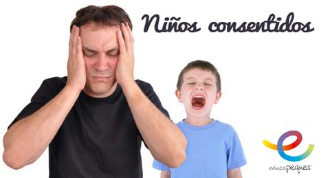 Niño consentido ¡¡ Qué no se convierta en un niño tirano !! | Educapeques Networks. Portal de educación | Scoop.it