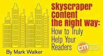Skyscraper Content the Right Way: How to Truly Help Your Readers | Social Media, SEO, Mobile, Digital Marketing | Scoop.it