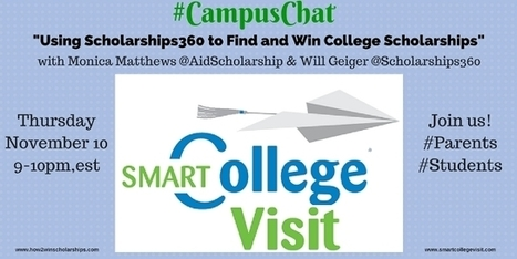#CampusChat - Using Scholarships360 to Find and Win College Scholarships | College Scholarships | Scoop.it