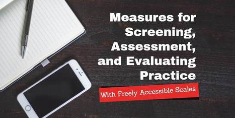 Measures for Screening, Assessment, and Evaluating Practice - School Social Work @SchoolSocWork | SEL Assessment and Monitoring | Scoop.it