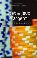 État et jeux d'argent : les jeux sont-ils faits ?, J-B Vila (dir.), 2014 | Ouvrages droit & science politique | Scoop.it
