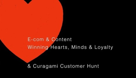 Curagami Customer Hunt - Winning Hearts, Minds and Loyalty Online | Ecom Revolution | Scoop.it