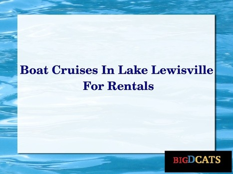 Boat Cruises In Lake Lewisville For Rental | Catamaran Services | Scoop.it