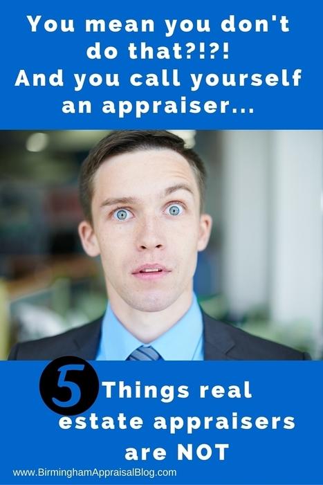5 Things real estate appraisers are NOT • Birmingham Appraisal Blog | Nova Scotia Real Estate | Scoop.it