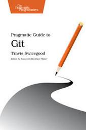 Pragmatic Guide to Git - Free Download eBook - pdf | Computational Chemistry & Quantum Chemistry | Scoop.it
