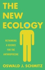 The New Ecology. Rethinking a Science for the Anthropocene -Oswald J. Schmitz - Princeton University Press   Parution d'ouvrages   Scoop.it