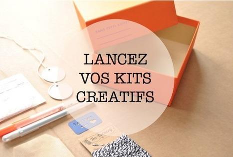 Comment lancer vos propres kits créatifs ?   Ma Petite Valisette - Le Blog   Vendre ses créations   Scoop.it