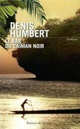 Le bar du Caïman Noir, Roman de Denis Humbert - critique par Blue Moon | DENIS HUMBERT ECRIVAIN | Scoop.it