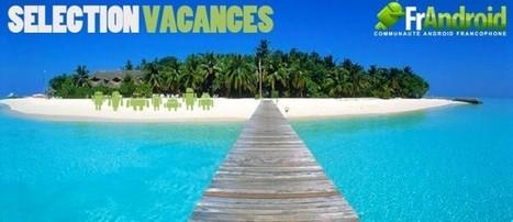 Sélection d'applications Android pour vos vacances ! - FrAndroid ... | Smartphones et réseaux sociaux | Scoop.it