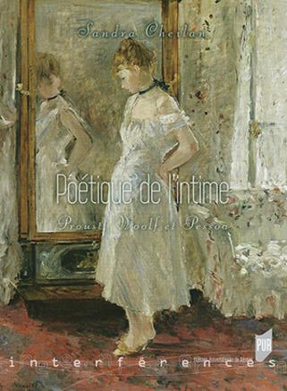 (parution) S. Cheilan, Poétique de l'intime. Proust, Woolf et Pessoa | Poezibao | Scoop.it