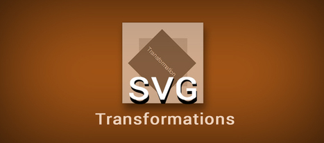 Understanding the Basics of SVG Transformations | Inspired By Design | Scoop.it