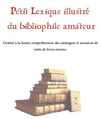 (FR) (PDF) - Petit Lexique illustré du bibliophile amateur | Sébastien VATINEL | Glossarissimo! | Scoop.it