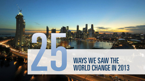 25 ways we saw the world change in 2013 | International Business Landscape | Scoop.it