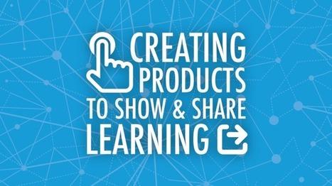 Apprendimento come produzione e condivisione di conscenze - Creating Products to Show and Share Learning | AulaMagazine Scuola e Tecnologie Didattiche | Scoop.it