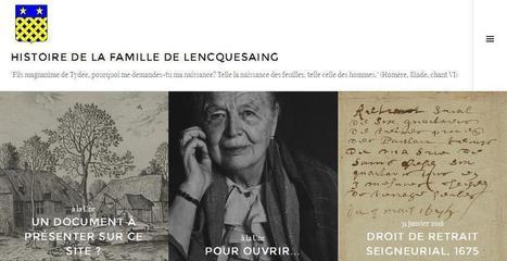 Blog du jour (104)  : la famille de Lencquesaing | Recherches généalogiques | Scoop.it