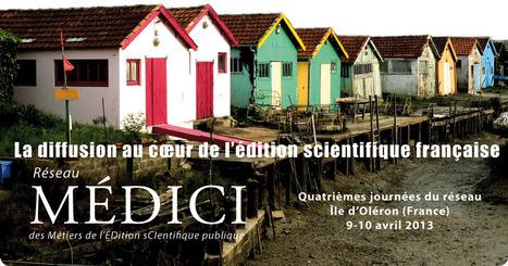 Quatrièmes journées du réseau Médici - Oléron 9-10 avr. 2013 - SciencesConf.org | Secteur de l'édition | Scoop.it