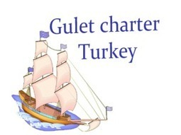 Why to choose Gulet charter Turkey? | Business | Scoop.it