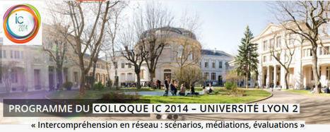 Colloque Intercompréhension en réseau : scénarios, médiations, évaluations - Université Lyon 2 | Français langue étrangère - FLE | Scoop.it