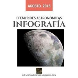 Efemérides astronómicas de agosto 2015. Infografía. | Astronomía de campo | Scoop.it