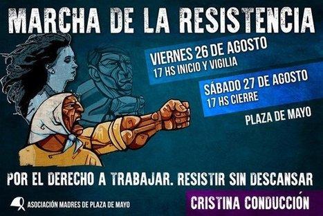 CNA: Macri lo hizo: Tras 10 años volvieron las históricas Marchas de la Resistencia por el Derecho al Trabajo | La R-Evolución de ARMAK | Scoop.it