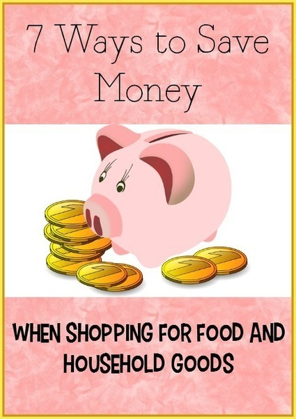 7 Ways to Save Money When Shopping for Food and Household Goods | Homemaking | Scoop.it