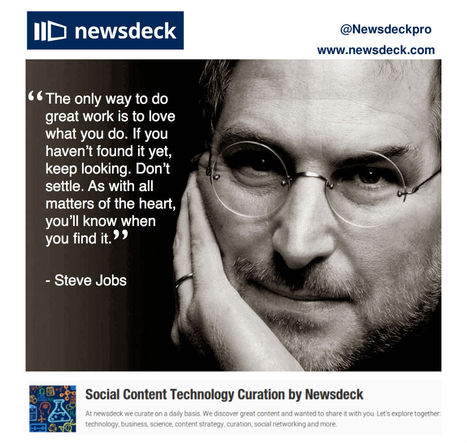 A Steve Jobs quote: Love what you do | Curate Share and Collaborate with Newsdeck | Scoop.it
