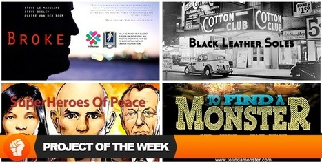 Project of the Week! Will it be Broke, Black Leather Soles, Super Heroes of Peace, or To Find A Monster? - Independent Film Community for Fans and Filmmakers | Crowdfunding - The Latest News and Projects | Scoop.it