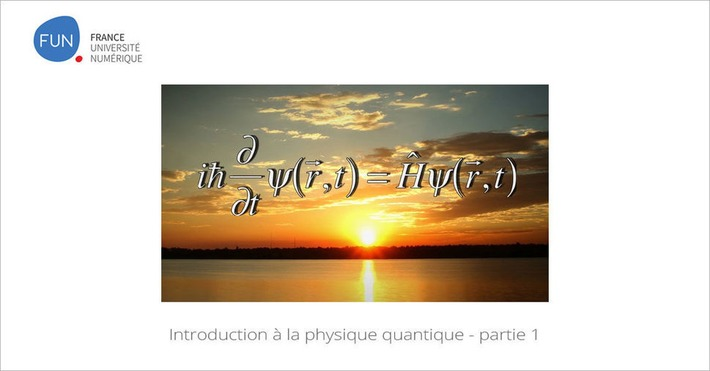 [Today] MOOC Introduction à la physique quantique - partie 1 | MOOC Francophone | Scoop.it